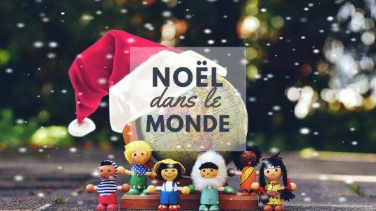 Noel-dans-monde comment fête-t-on Noël ailleurs ?